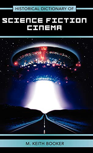 Historical Dictionary of Science Fiction Cinema (Hardback): M. Keith Booker