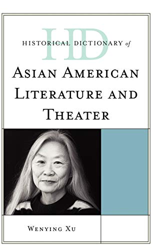 9780810855779: Historical Dictionary of Asian American Literature and Theater (Historical Dictionaries of Literature and the Arts)