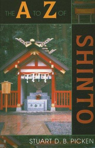 The A to Z of Shinto (A to Z Guides) (The A to Z Guide Series): Stuart D. B. Picken
