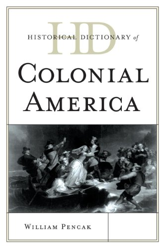 9780810855878: Historical Dictionary of Colonial America (Historical Dictionaries of U.S. Politics and Political Eras)