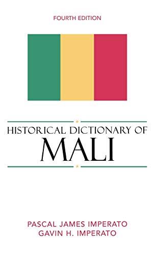 Historical Dictionary of Mali (Hardback): Pascal James Imperato, Gavin H. Imperato