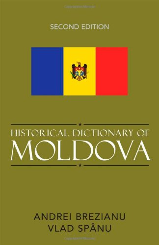 Historical Dictionary of the Republic of Moldova (European Historical Dictionaries) (Historical ...