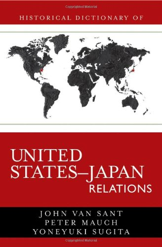 Historical Dictionary of United States-Japan Relations (Hardback): John Sant, Peter Mauch, Yoneyuki...