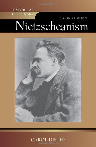 9780810856134: Historical Dictionary of Nietzscheanism (Historical Dictionaries of Religions, Philosophies, and Movements Series)