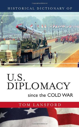 9780810856356: Historical Dictionary of U.S. Diplomacy since the Cold War (Historical Dictionaries of Diplomacy and Foreign Relations)
