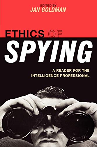 9780810856400: Ethics of Spying: A Reader for the Intelligence Professional (Security and Professional Intelligence Education Series)