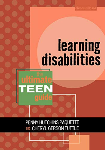 9780810856431: Learning Disabilities: The Ultimate Teen Guide (It Happened to Me)