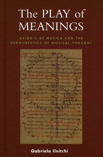 9780810856516: The Play of Meanings: Aribo's De musica and the Hermeneutics of Musical Thought