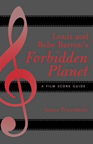 9780810856707: Louis And Bebe Barron's Forbidden Planet: A Film Score Guide