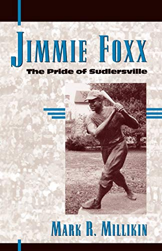 9780810856851: Jimmie Foxx: The Pride of Sudlersville (American Sports History Series)