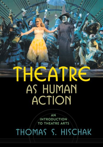 9780810856868: Theatre as Human Action: An Introduction to Theatre Arts
