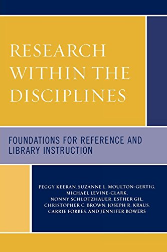 Research Within the Disciplines : Foundations for Reference and Library Instruction