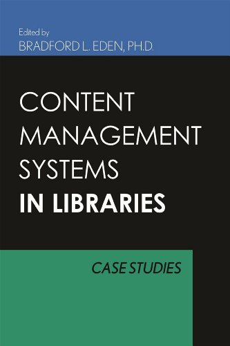 9780810856929: Content Management Systems for Libraries: Case Studies