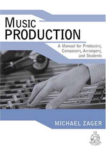 9780810857049: Music Production: A Manual for Producers, Composers, Arrangers, and Students