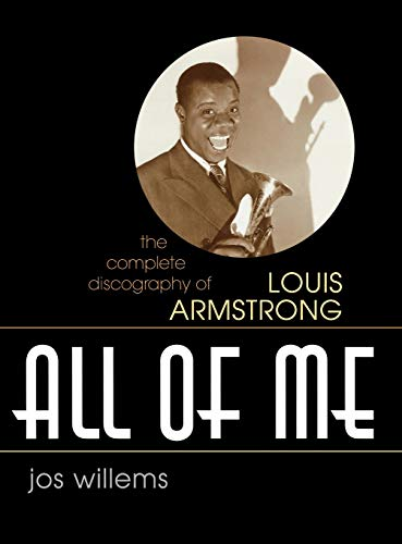 9780810857056: All of Me: The Complete Discography of Louis Armstrong (Studies in Jazz)