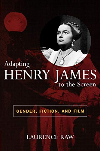 9780810857070: Adapting Henry James to the Screen: Gender, Fiction And Film