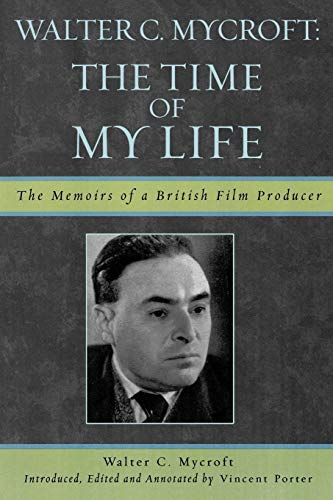 9780810857230: The Time of My Life: The Memoirs of a British Film Producer (The Scarecrow Filmmakers Series)