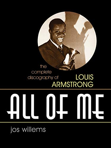 9780810857308: All of Me: The Complete Discography of Louis Armstrong (Studies in Jazz)
