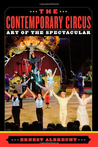 9780810857346: The Contemporary Circus: Art of the Spectacular
