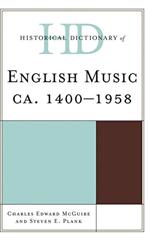 Historical Dictionary of English Music: Ca. 1400-1958 (Hardback): Steven E. Plank, Charles Edward ...