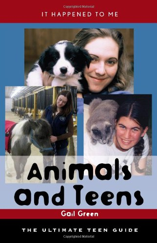 9780810857698: Animals and Teens: The Ultimate Teen Guide (It Happened to Me)