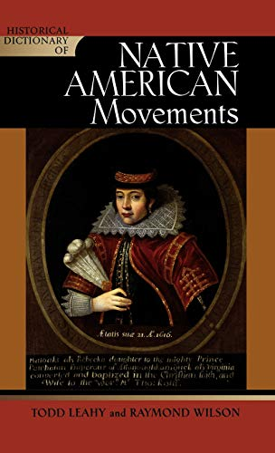 9780810857735: Historical Dictionary of Native American Movements (Historical Dictionaries of Religions, Philosophies, and Movements Series)