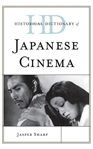 9780810857957: Historical Dictionary of Japanese Cinema (Historical Dictionaries of Literature and the Arts)