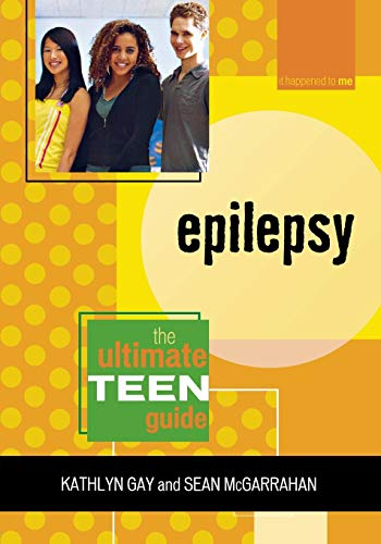 9780810858350: Epilepsy: The Ultimate Teen Guide (It Happened to Me)