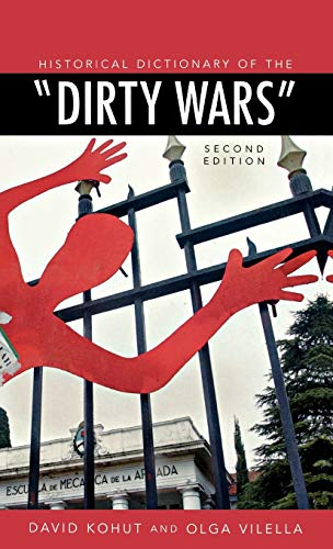 9780810858398: Historical Dictionary of the Dirty Wars (Historical Dictionaries of War, Revolution, and Civil Unrest)
