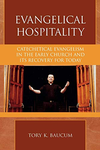 9780810858411: Evangelical Hospitality: Catechetical Evangelism in the Early Church and its Recovery for Today (Pietist and Wesleyan Studies)