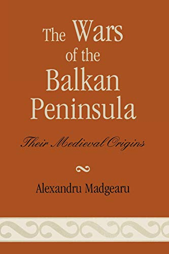 9780810858466: The Wars of the Balkan Peninsula: Their Medieval Origins