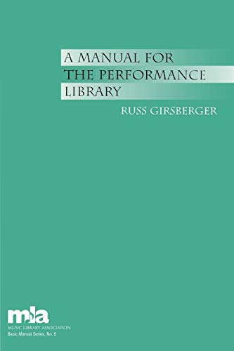 9780810858718: A Manual for the Performance Library (Mla Basic Manual Series) (Music Library Association Basic Manual Series)