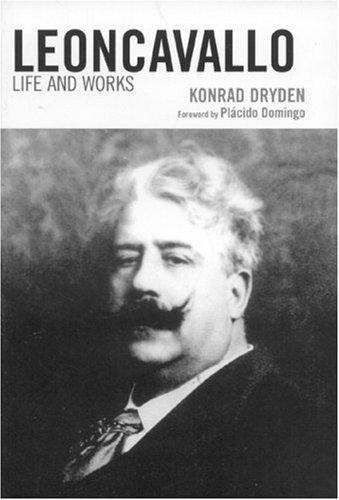 Leoncavallo: Life and Works (Hardback): Konrad Dryden