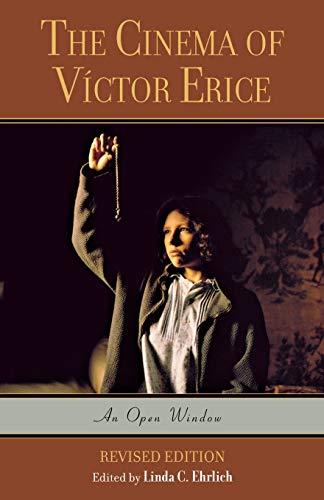9780810858848: The Cinema of Víctor Erice: An Open Window