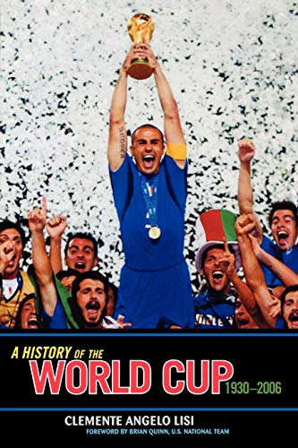9780810859050: A History of the World Cup: 1930-2006