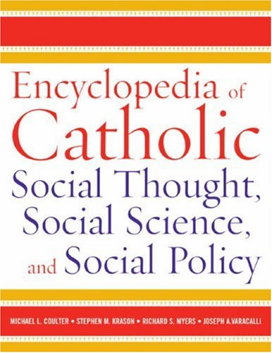 Encyclopedia of Catholic Social Thought, Social Science and Social Policy (Hardback)