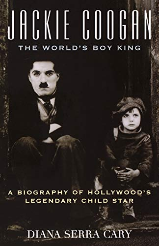 9780810859111: Jackie Coogan: The World's Boy King: A Biography of Hollywood's Legendary Child Star (The Scarecrow Filmmakers Series)