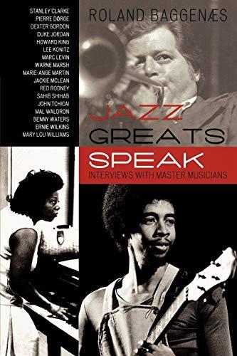 Jazz Greats Speak: Interviews with Master Musicians: Baggenæs, Roland