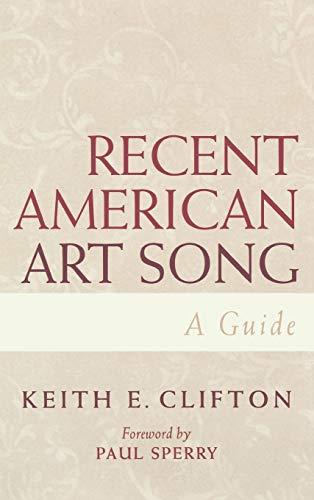 Recent American Art Song: A Guide: Clifton, Keith E.