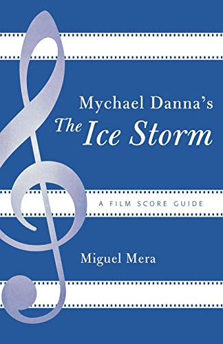 9780810859418: Mychael Danna's The Ice Storm: A Film Score Guide (Film Score Guides)