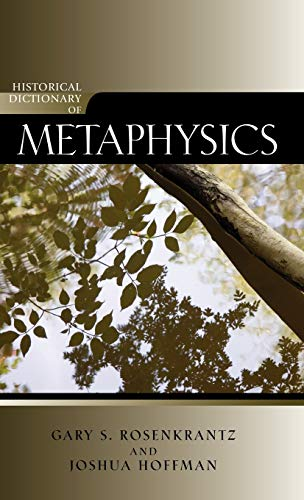 9780810859500: Historical Dictionary of Metaphysics (Historical Dictionaries of Religions, Philosophies, and Movements Series)