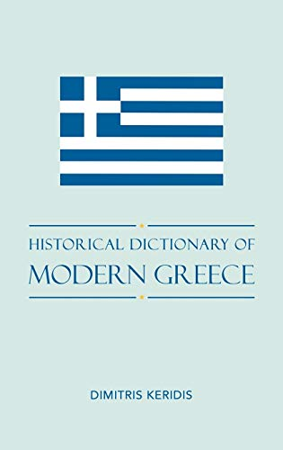 9780810859982: Historical Dictionary of Modern Greece (Historical Dictionaries of Europe)
