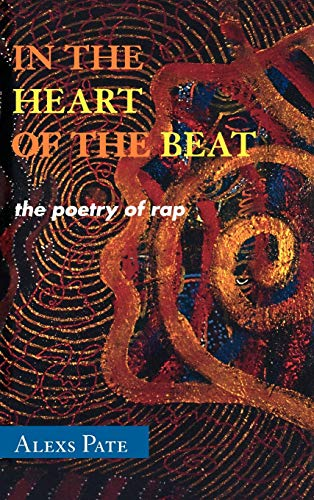 In the Heart of the Beat: The Poetry of Rap (African American Cultural Theory and Heritage): Pate, ...
