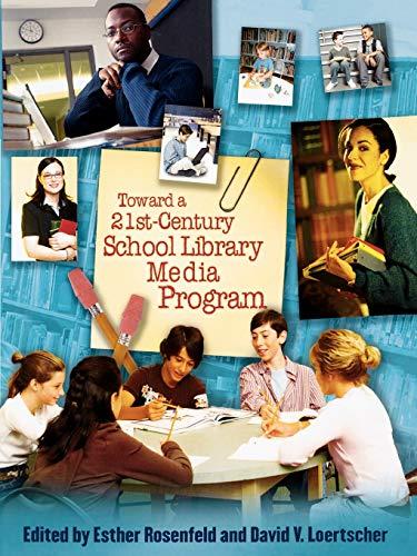 9780810860315: Toward a 21st-Century School Library Media Program