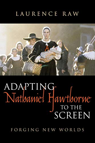 9780810860490: Adapting Nathaniel Hawthorne to the Screen: Forging New Worlds