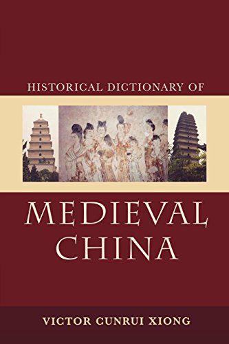 Historical Dictionary of Medieval China (Hardback): Victor Cunrui Xiong