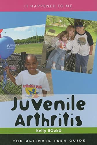 Juvenile Arthritis: The Ultimate Teen Guide (Hardback): Kelly Rouba