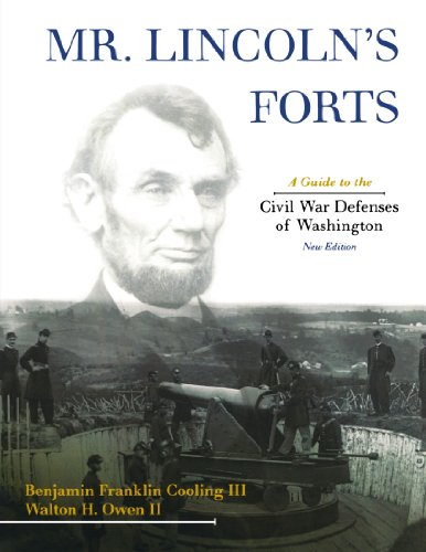 9780810860674: Mr. Lincoln's Forts: A Guide to the Civil War Defenses of Washington