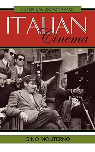 9780810860735: Historical Dictionary of Italian Cinema (Historical Dictionaries of Literature and the Arts)
