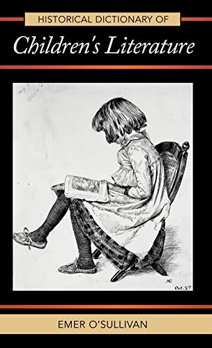 9780810860803: Historical Dictionary of Children's Literature (Historical Dictionaries of Literature and the Arts)